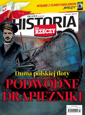 """Okładka miesięcznika """"Historia Do Rzeczy"""" nr 3/2019 (73)"""