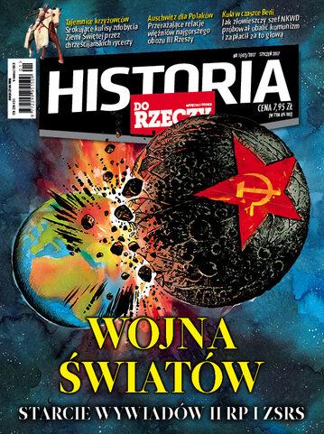 """Okładka miesięcznika """"Historia Do Rzeczy"""" nr 1/2017 (47)"""