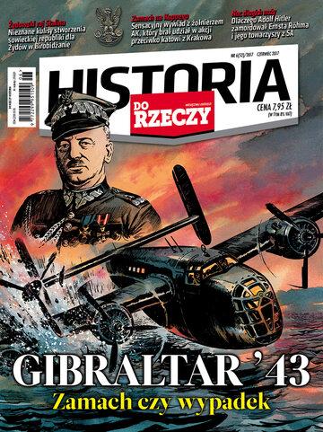 """Okładka miesięcznika """"Historia Do Rzeczy"""" nr 6/2017 (52)"""