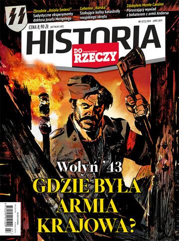 """Okładka miesięcznika """"Historia Do Rzeczy"""" nr 7/2019 (77)"""